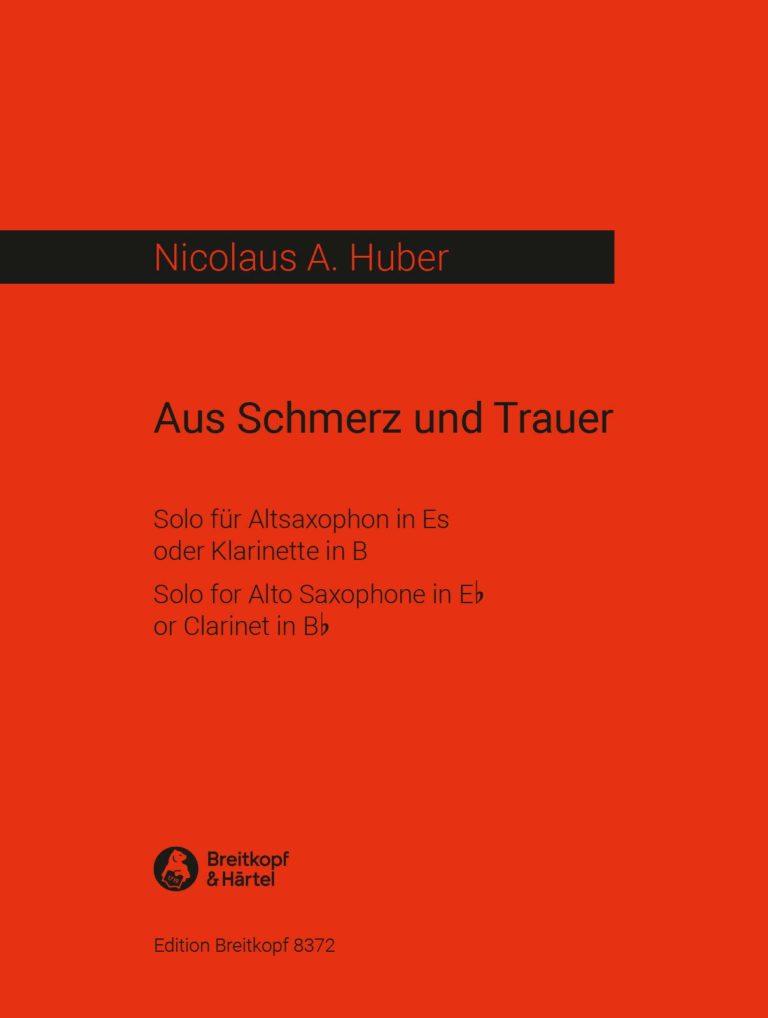AusSchmerzundTrauer(1982) para saxofón alto o clarinete.NicolausA. Huber