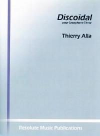 Discoïdal(2012)para saxofón tenor solo. Thierry Alla