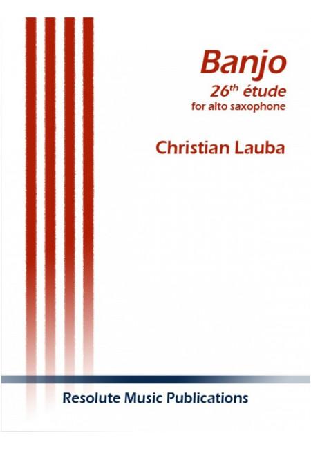 Banjo,Étude26(2014)para saxofón alto solo. Christian Lauba