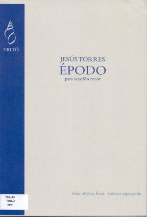 Épodo(2000)para saxofón tenor solo. Jesús Torres