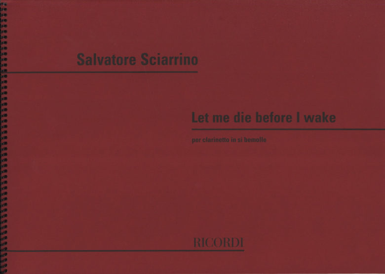 Let me die before I wake (1982). Salvatore Sciarrino