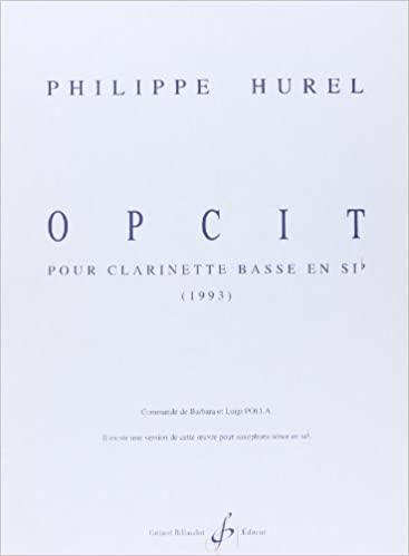 Opcit(1993)para clarinete bajo solo. Philippe Hurel