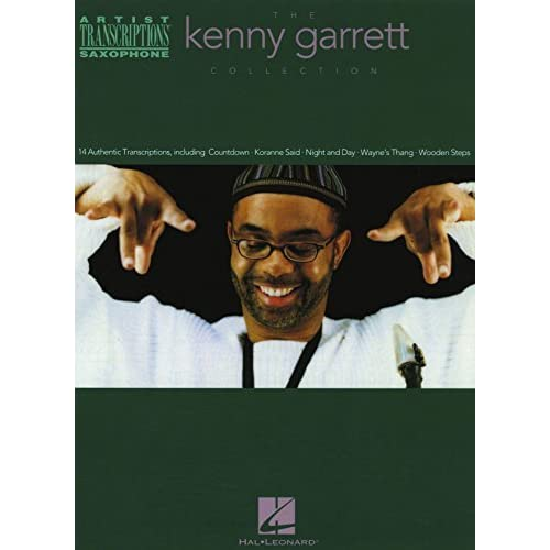 Artist Transcriptions: The Kenny Garrett Collection. Kenny Garrett