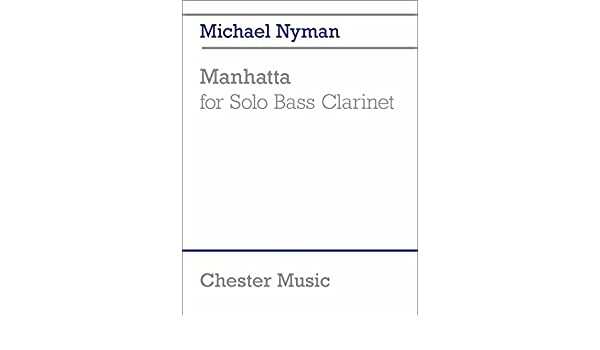 Manhatta(2003/2013)para clarinete bajo solo. Michael Nyman