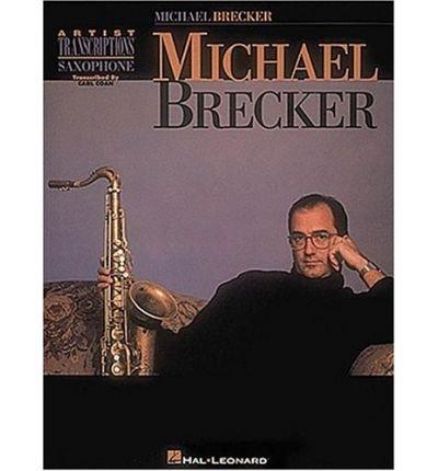ArtistTranscriptions(1995) para saxofón tenor. MichaelBrecker