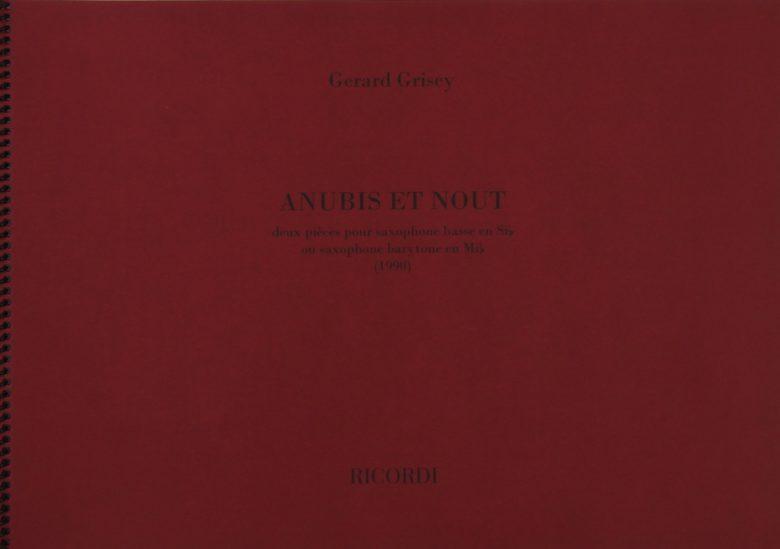 AnubisetNout(2002) para saxofón barítono o saxofón bajo solo. Gerard Grisey