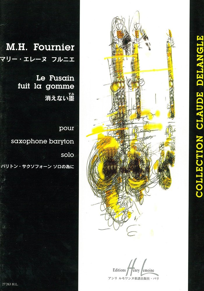 LeFusainfuitlaGomme(2000)para saxofón barítono solo.Marie-Helene Fournier