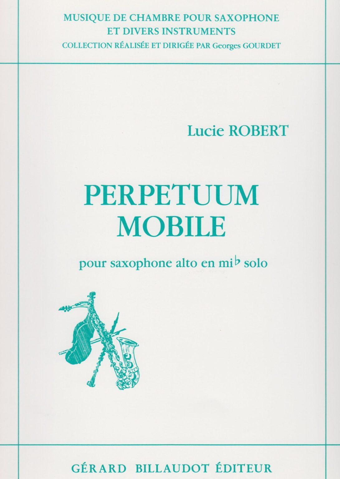 PerpetuumMobile(1985)para saxofón alto solo. Lucie Robert