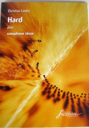 Hard(1988)para saxofón tenor solo. Christian Lauba