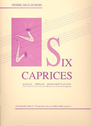 SixCaprices(1967)para dos clarinetes o dos saxofones idénticos.PierreMax Dubois