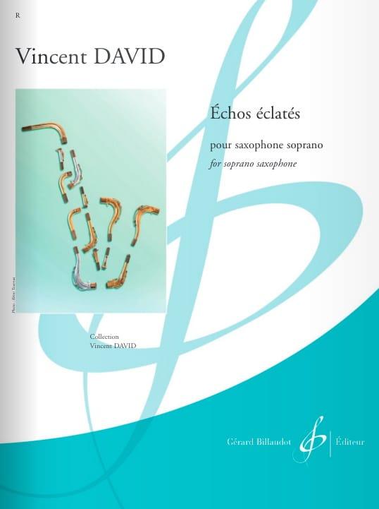 EchosEclates(2019)para saxofón soprano. Vincent David
