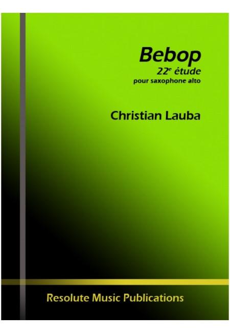Bebop(2012) 22Étudepara saxofón alto solo. Christian Lauba