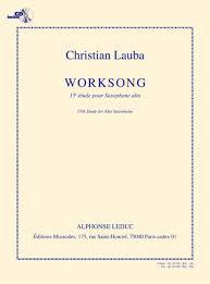 Worksong(2008) 15Etudepara saxofón alto.Christian Lauba