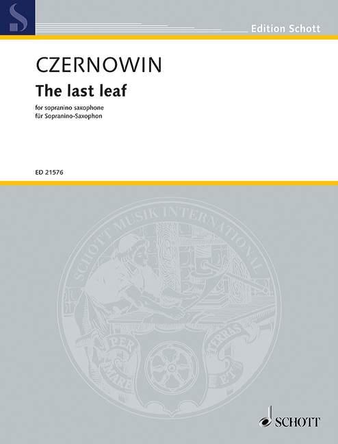 Thelastleaf(2010/2012)para saxofón sopranino. Chaya Czernowin