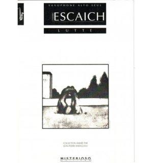 Lutte(1997)para saxofón alto solo.Thierry Escaich