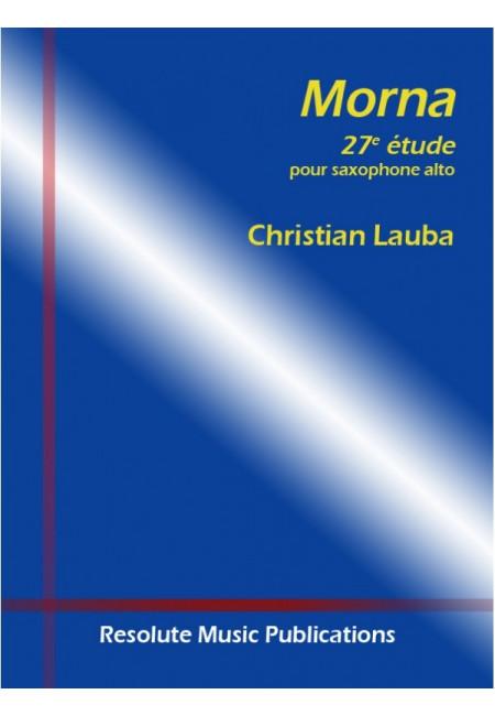 Morna,Etude27(2012)para saxofón alto solo. Christian Lauba