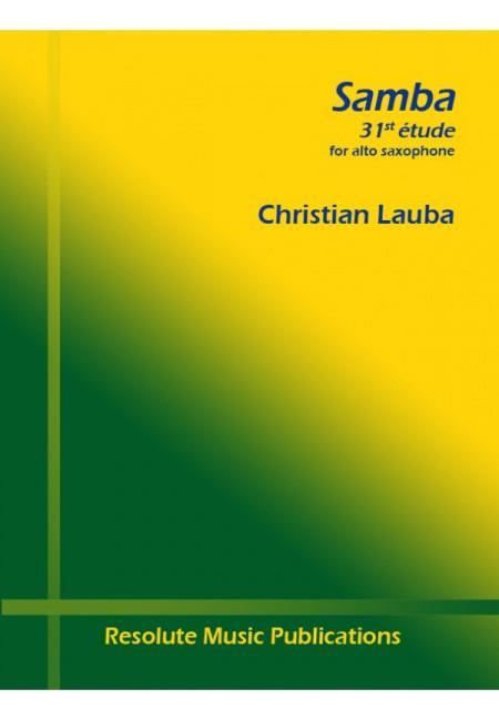 Samba,Etude31(2017)para saxofón alto solo. Christian Lauba