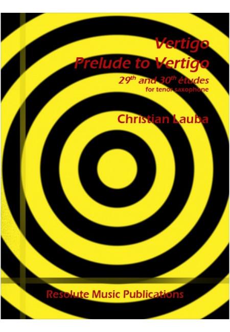 Vertigo&PreludetoVertigo,Etudes 29&30(2015)para saxofón tenor. Christian Lauba