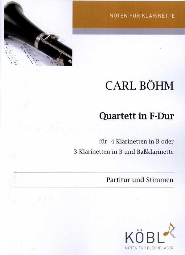 QuartettinF-Dur(ca1830)para cuatro clarinetes.CarlBöhm