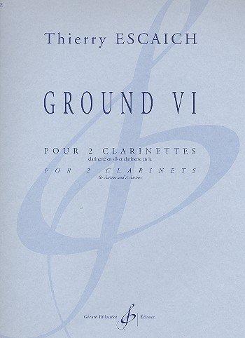 GroundVI(2015)para dos clarinetes, uno en Bb y otro en A. Thierry Escaich