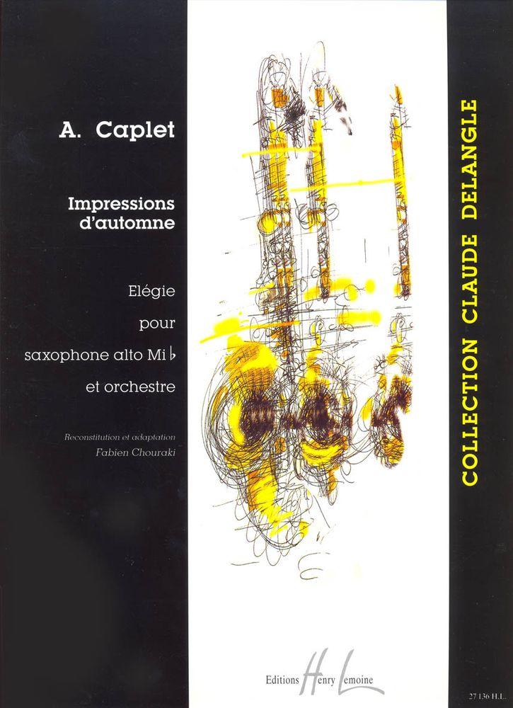 Impressionsd'Automne(1905) para saxofón alto y orquesta. AndreCaplet