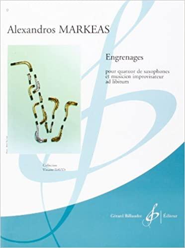 Engrenages(2005)para saxofón.Alexandros Markeas