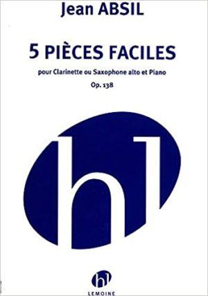 5PiecesFacilesop.138(1968)para clarinete o saxofón alto y piano.Jean Absil