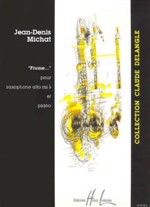 Plume...(1997) para saxofón alto y piano.Jean-Denis Michat