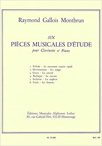 6PiecesMusicalesd`Etude(1955)para clarinete y piano.Raymund Gallois-Montbrun