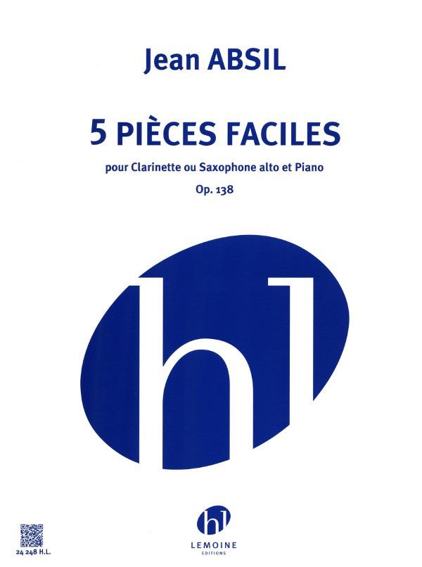 5PiecesFacilesop.138(1968)para saxofón alto o clarinete y piano.Jean Absil