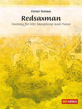 Redsaxman(2010).Fantasía para saxofón alto y piano. Ferrer Ferran