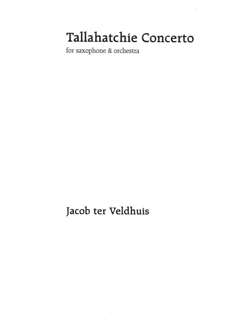 TallahatchieConcerto(2001-2009)para saxofón alto y piano.Jacobter Veldhuis