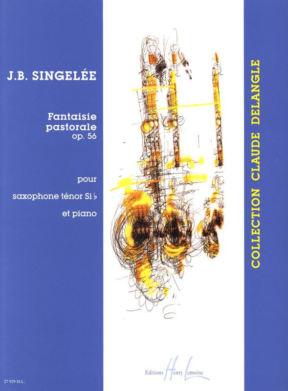FantaisiePastoraleop.56(1860)para saxofón tenor y piano. Jean-BaptisteSingelee