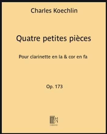QuatrePetitesPiecesop.173(1938)para clarinete en A y trompa en F. Charles Koechlin