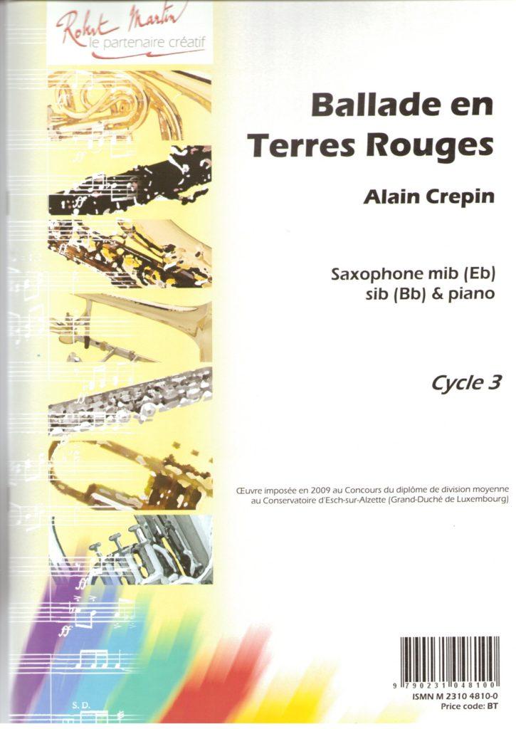 BalladeenTerresRouges(2009)para saxofón tenor o saxofón soprano. Alain Crepin