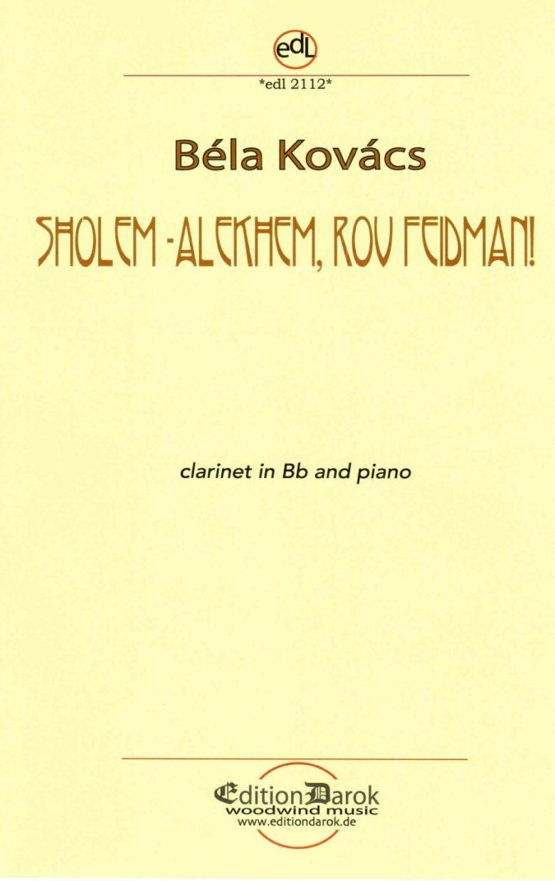 Sholem-alechem,rovFeidman! para clarinete. Bela Kovacs