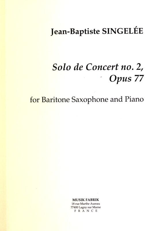 2.SolodeConcertop.77(1861)para saxofón barítono y piano. Jean-BaptisteSingelee