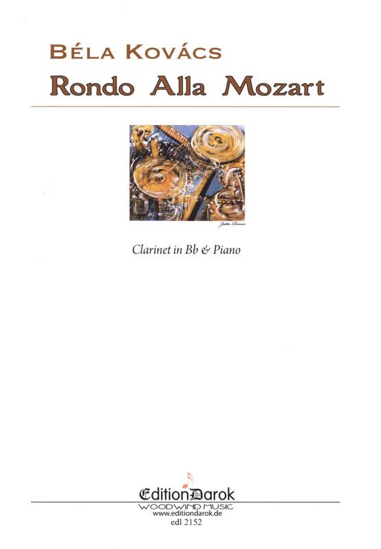 RondoAllaMozart(2015)para clarinete y piano. Bela Kovacs