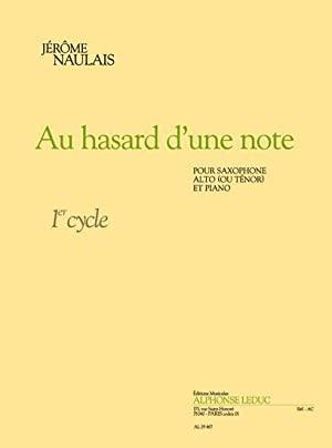 Auhasardd'unenote(2003)para saxofón tenor o alto y piano.Jerome Naulais