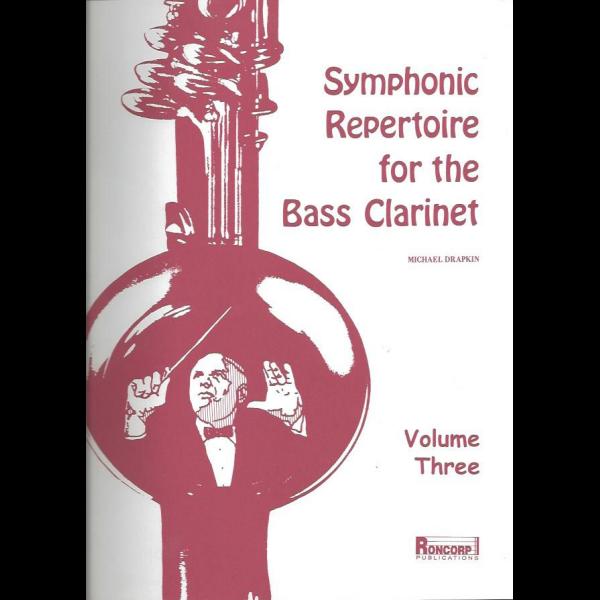 SymphonicRepertoireforBassClarinetVolume3. MichaelDrapkin