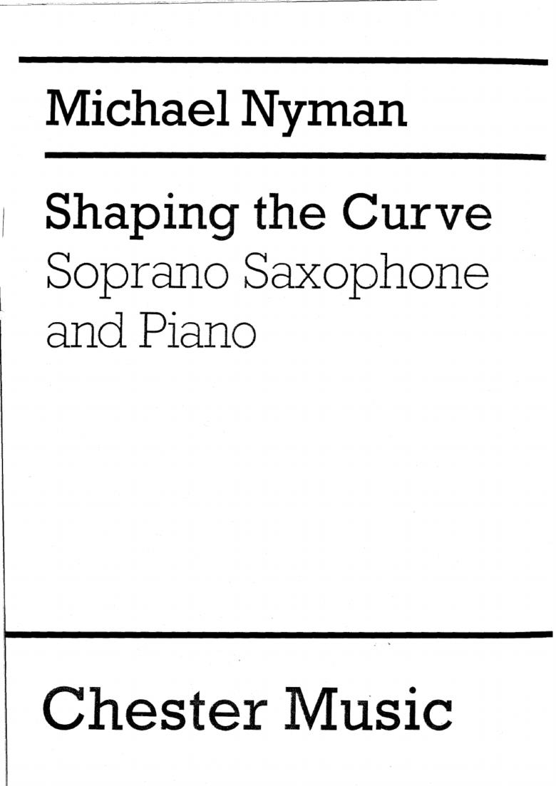 ShapingtheCurve(1990)para saxofón soprano y piano. Michael Nyman