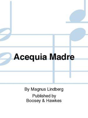 AcequiaMadre(2012/2016) para clarinete y piano. Magnus Lindberg