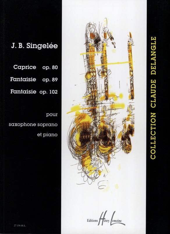 3Pieces:Capriceop.80(1862),Fantaisieop.89(1863),Fantaisieop.102. Jean-BaptisteSingelee