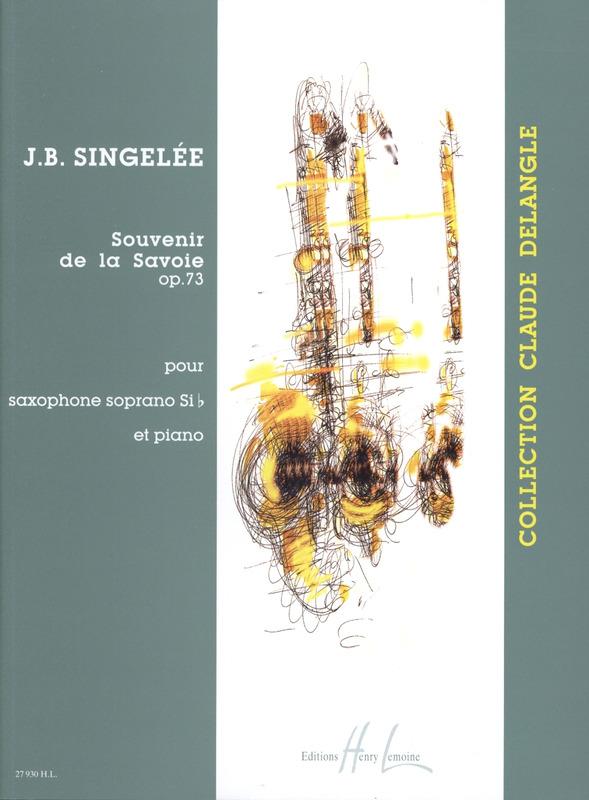 SouvenirdelaSavoieop.73(1860)para saxofón soprano y piano. Jean-BaptisteSingelee