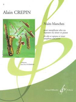 NuitsBlanches(1999)para saxofón alto, saxofón soprano y saxofón tenor. Alain Crepin