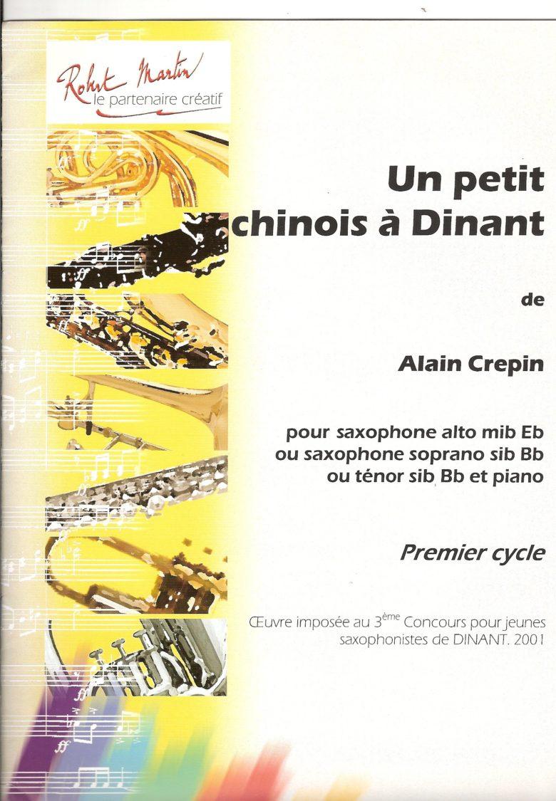 UnPetitChinoisaDinant(2000) para saxofón soprano y saxofón tenor. Alain Crepin