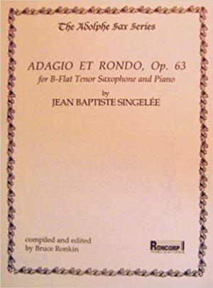 AdagioetRondoop.63(1861) para saxofón tenor y piano. Jean-BaptisteSingelee