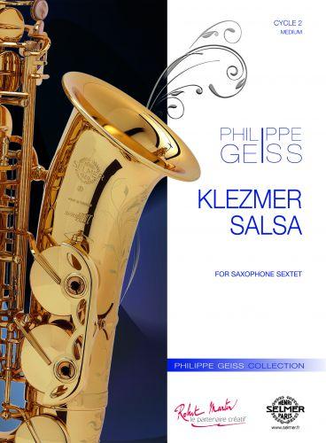 KlezmerSalsa(2015)para sexteto de saxofón. Philippe Geiss