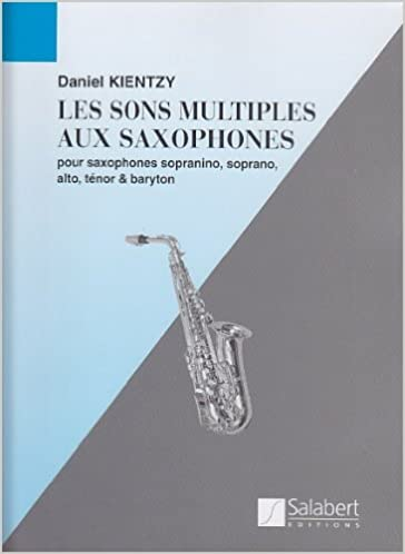LesSonsMultiplesauxSaxophones. Daniel Kientzy