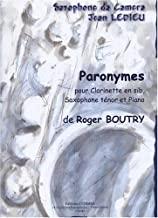Paronymes(2006)para clarinete, saxofón tenor y piano. Roger Boutry
